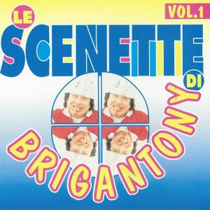 Le scenette di Brigan Tony, vol. 1