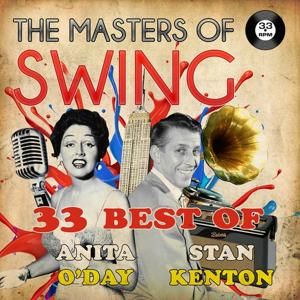 The Masters of Swing! (33 Best of Sten Kenton & Anita O'Day)
