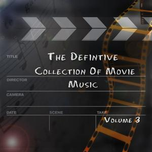 The Definitive Collection of Movie Music, Vol. 3