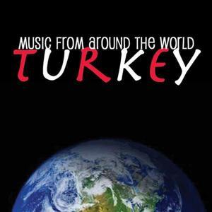 Music Around The World : Turkey