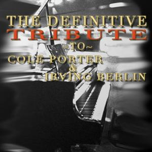 The Definitive Tribute to Carl Porter and Irving Berlin
