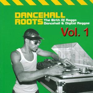 Dancehall Roots, Vol. 1