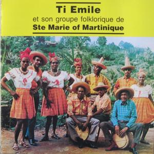 Ti Emile et son groupe folklorique de Sainte-Marie of Martinique (Version originale de 1971 restaurée)
