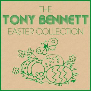 The Tony Bennett Easter Collection