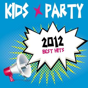Kids Party 2012 (Best Hits)