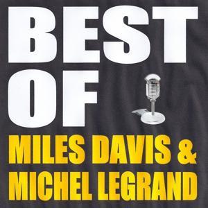 Best Of Miles Davis & Michel Legrand