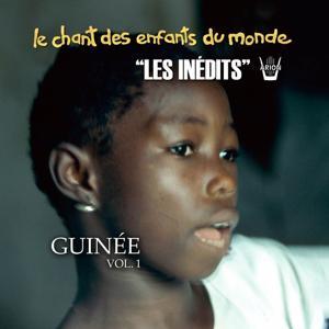 Les Inédits: Chant des Enfants du Monde: Guinée, vol. 1