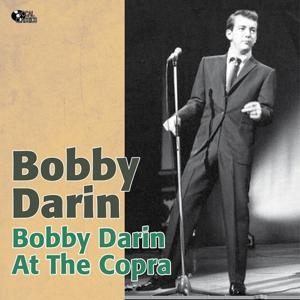 Bobby Darin At the Copra (Original Album Plus Bonus Tracks)