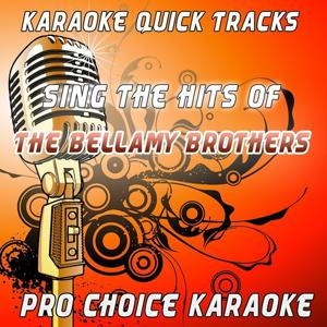 Karaoke Quick Tracks - Sing the Hits of the Bellamy Brothers (Karaoke Version) (Originally Performed By the Bellamy Brothers)