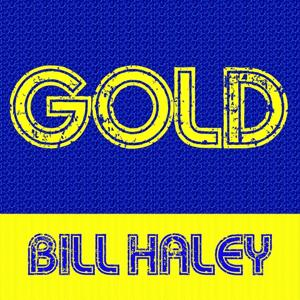 Gold - Bill Haley