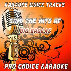 Karaoke Quick Tracks - Sing the Hits of Big Brovaz (Karaoke Version) (Originally Performed By Big Brovaz)