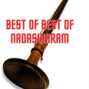 Best Of Best Of Nadaswaram