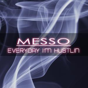 Everyday I´m Hustlin