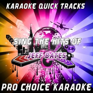 Karaoke Quick Tracks - Sing the Hits of Jeff Bates (Karaoke Version) (Originally Performed By Jeff Bates)