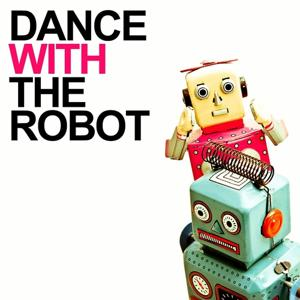 Dance With the Robot