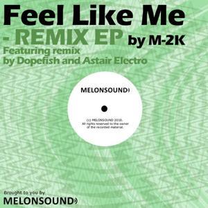 Feel Like Me (Remix EP)