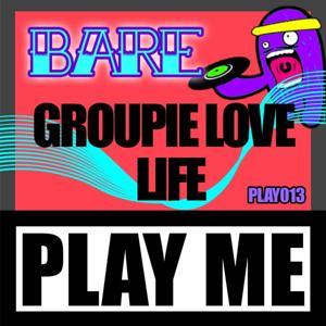 Groupie Love Life