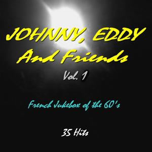 Johnny, Eddy and Friends, Vol.1 (French Jukebox of the 60's)