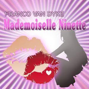 Mademoiselle Ninette (Original Dance Mix)