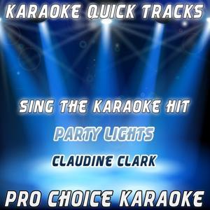 Karaoke Quick Tracks : Party Lights (Karaoke Version) (Originally Performed By Claudine Clark)