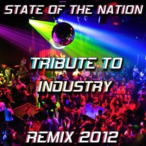 State of the Nation: Tribute to Industry (Remix 2012)