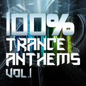 100% Trance Anthems, Vol.1 VIP Edition (Ultimate Dance Classics and Future Club Tracks)