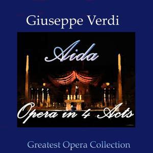 Verdi: Aida - Opera in 4 acts (Greatest opera collection)