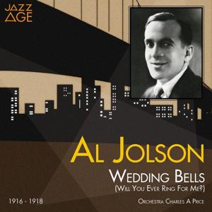 Wedding Bells (Will You Ever Ring for Me?) (1916 - 1918)
