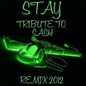 Stay: Tribute to Sash (Remix 2012)