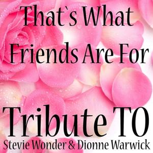That's What Friends Are for (Tribute to Stevie Wonder & Dionne Warwick)