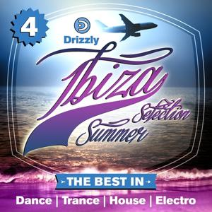 Drizzly Ibiza Summer Selection, Vol. 4 (The Best in Dance, Trance, House, Electro)