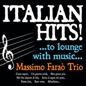Italian hits ...to lounge with music... (Come saprei, un giorno credi, non gioco più, nel blu dipinto di blu, sotto il segno dei pesci, pazza idea, rose rosse, albachiara...)