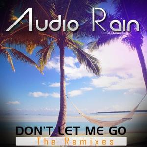Dont Let Me Go (The Remixes)