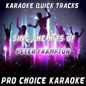Karaoke Quick Tracks - Sing the Hits of Peter Frampton (Karaoke Version) (Originally Performed By Peter Frampton)