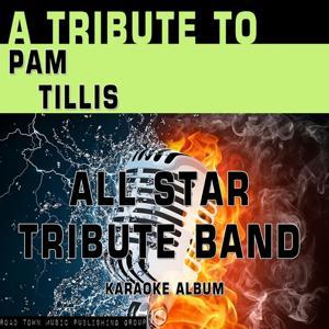 A Tribute to Pam Tillis (Karaoke Version)