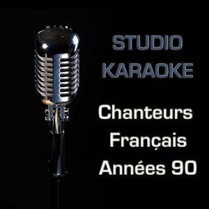 Studio karaoke (Chanteurs français années 90 - 30 versions instrumentales)
