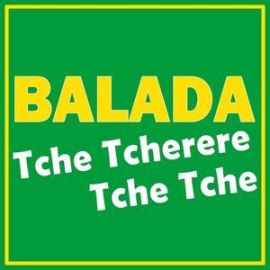 Balada (Tche Tcherere Tche Tche - Tribute to Gusttavo Lima)