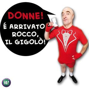 Donne...è arrivato Rocco, il Gigolò!