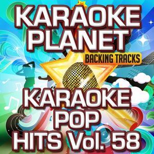 Karaoke Pop Hits, Vol. 58 (Karaoke Planet)
