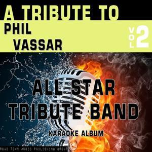 A Tribute to Phil Vassar, Vol. 2 (Karaoke Version)