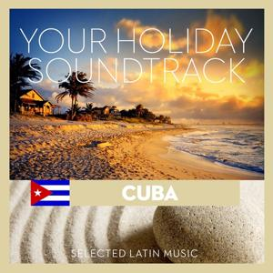 Your Holiday Soundtrack (Cuba: Selected Latin Music)