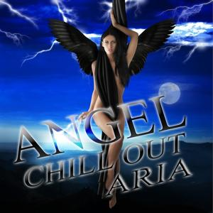 Angel Chill Out Aria, Vol. 1 (Divine Revelation of Ambient and Chillout)