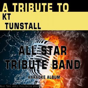 A Tribute to KT Tunstall (Karaoke Version)