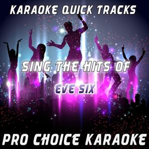 Karaoke Quick Tracks - Sing the Hits of Eve 6 (Karaoke Version) (Originally Performed By Eve 6)