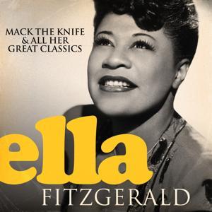 Ella Fitzgerald (Mack the Knife and All Her Great Classics)