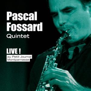 Pascal Fossard Quintet (Live! Au Petit Journal Montparnasse)