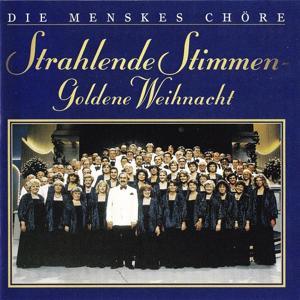 Menskes Chöre - Strahlende Stimmen - Goldene Weihnacht
