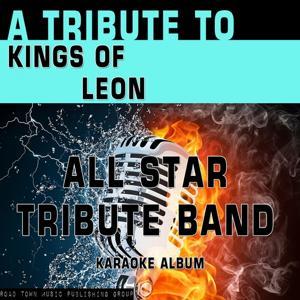 A Tribute to Kings of Leon (Karaoke Version)