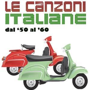 Le canzoni italiane dal '50 al '60 (Le più belle canzoni italiane dal 1950 al 1960)