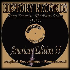 Tony Bennett - The Early Years (1961) (History Records - American Edition 35 - Remastered)